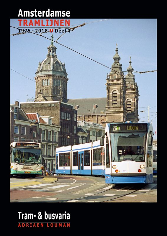 - Recent - Amsterdamse tramlijnen 1975 - 2018 Deel 4 (Tram & Busvaria)