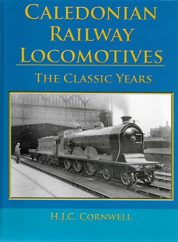 - Recent - Caledonian Railway Locomotives (The Classic Years)
