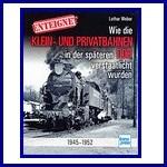 - Recent - Wie die Klein- und Privatbahnen in der späteren DDR verstaatlicht wurden