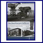 - Recent - Das Maschinenamt Heilbronn Band 1 Die Zugförderung in Nordbaden und Nordwürttemberg