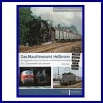- Recent - Das Maschinenamt Heilbronn Band 2 Die Zugförderung in Nordbaden und Nordwürttemberg