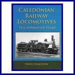 Caledonian Railway Locomotives (The Formative Years)
