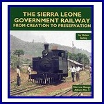 - Recent - The Sierra Leone Government Railway - from creation to preservation (Narrow Gauge Album No. 4)