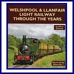 - Recent - Welshpool & Llanfair Light Railway through the years (Narrow Gauge Album No. 1)