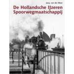De Hollandsche IJzeren Spoorwegmaatschappij 1839 - 1920