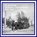- Recent - De spoorweg Apeldoorn-Hattemerbroek 1887-1972