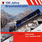 100 Jahre Braunwaldbahn (Kanton Glarus)