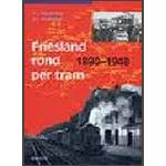 Friesland rond per tram; herziene uitgave