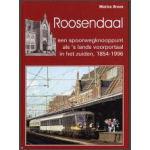 Roosendaal; een spoorwegknooppunt als 's lands voorportaal in het zuiden