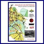 - Recent -Railatlas Rotterdam, 140 jaar tramrails in de Maasstad