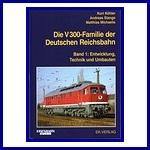 - Recent - Die V 300-Familie der Deutschen Reichsbahn