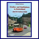 - Recent - Strassen und Stadtbahnen Band 20 Sachsen Anhalt
