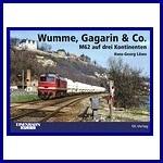 - Recent - Wumme, Gagarin & Co, M 62 auf drei Kontinenten