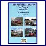 - Recent - Het openbaar vervoer in België 1980-1990, deel 4 (De grote ontsporing)