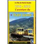 1910-2010 L'Aventure du Train Jaune
