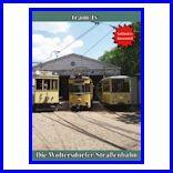 95 Jahre Woltersdorfer Straßenbahn