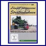 Längst vergessene Straßenbahnen: Die Straßenbahn in Aachen