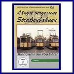 Längst vergessene Straßenbahnen: Hannover in den 70er Jahren
