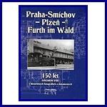 Praha-Smíchov-Plzeň-Furth im Wald.