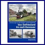 - Recent - Erinnerungen an die Strassen- und Privatbahnen von Ostfriesland bis Hannover